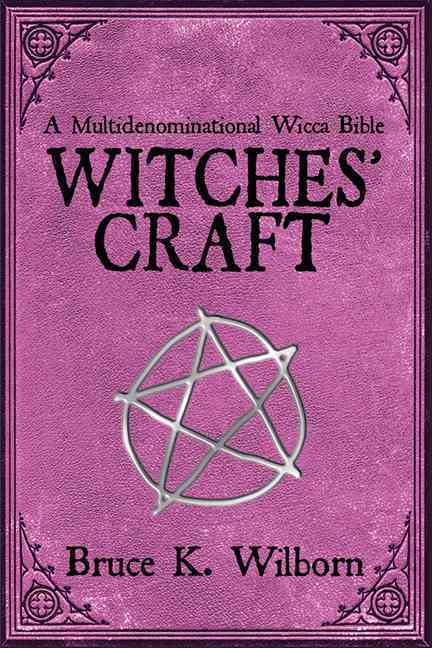 Witches' Craft: A Multidenominational Wicca Bible (Paperback)