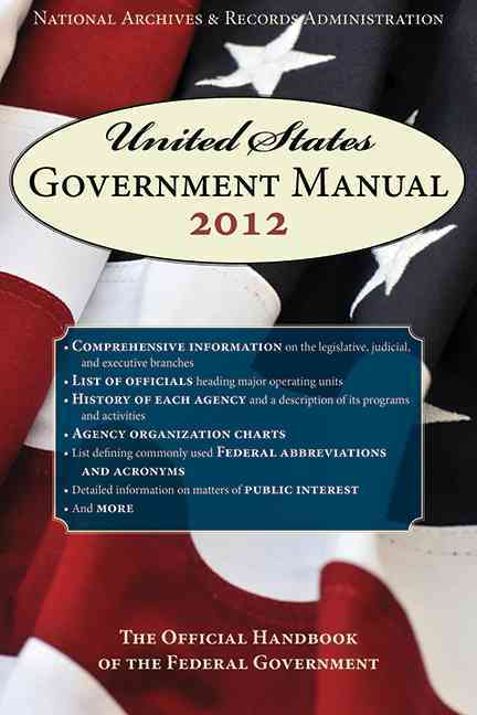 United States Government Manual 2012: The Official Handbook of the Federal Government (Paperback)