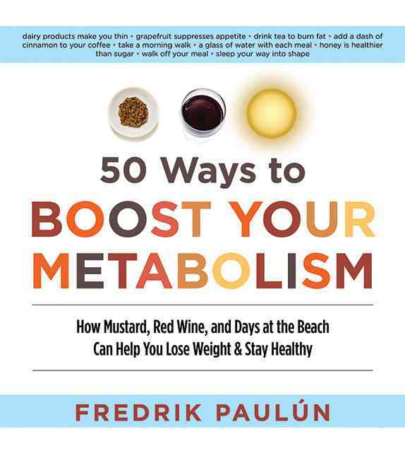 50 Ways to Boost Your Metabolism (Paperback)