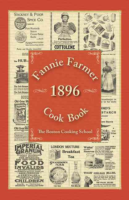 Fannie Farmer 1896 Cook Book: The Boston Cooking-school (Hardcover)