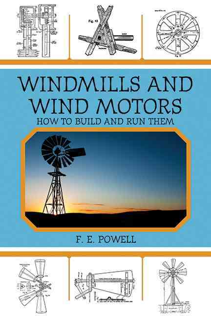 Windmills and Wind Motors: How to Build and Run Them (Paperback)