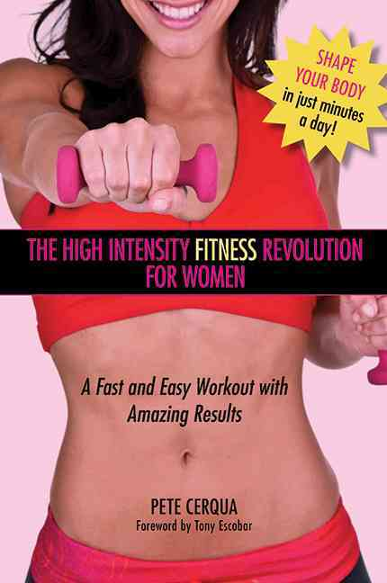 High Intensity Fitness Revolution for Women: A Fast and Easy Workout With Amazing Results (Paperback)