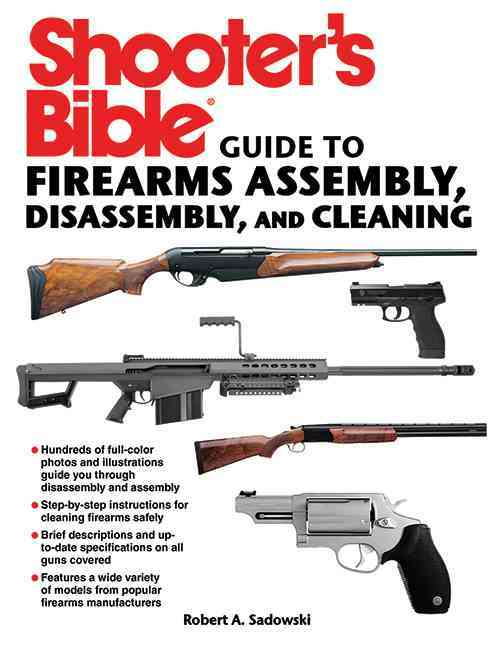 Shooter's Bible Guide to Firearms Assembly, Disassembly, and Cleaning (Paperback)