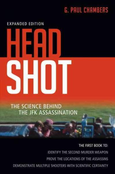Head Shot: The Science Behind the JFK Assassination (Hardcover)