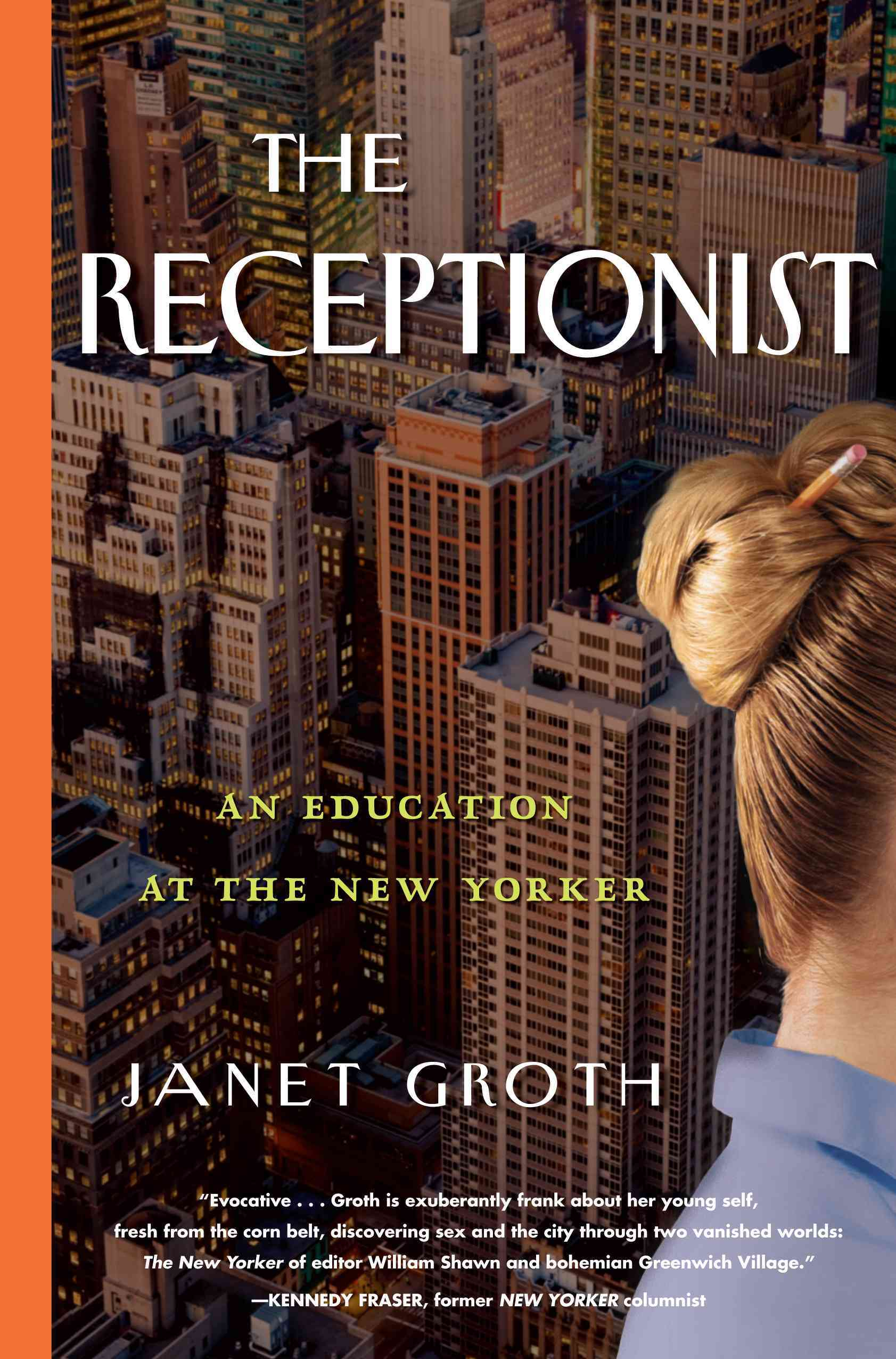 The Receptionist: An Education at The New Yorker (Hardcover)