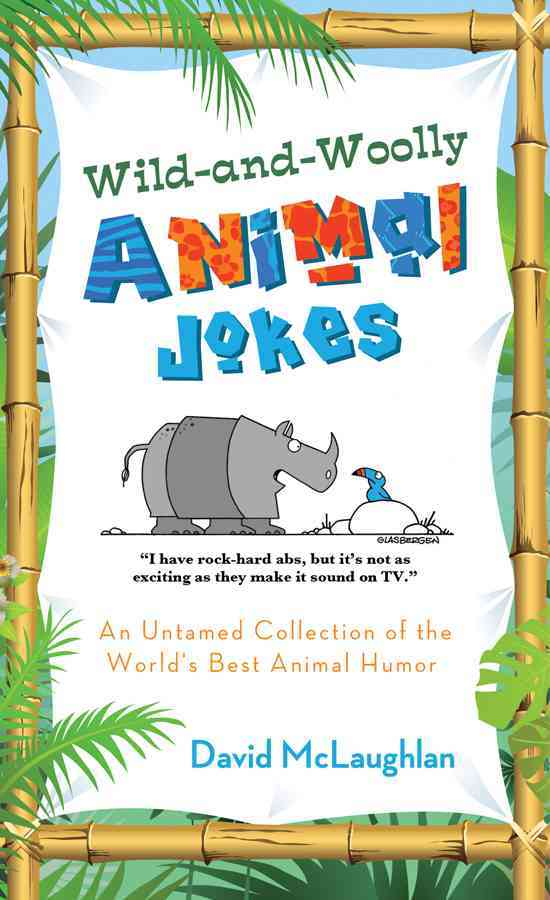 Wild-and-Woolly Animal Jokes: An Untamed Collection of the World's Best Animal Humor (Paperback)
