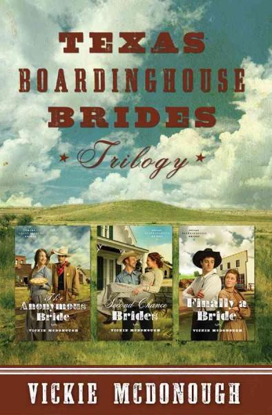 Texas Boardinghouse Brides: Trilogy: the Anonymous Bride, Second Chance Brides, Finally a Bride (Paperback)
