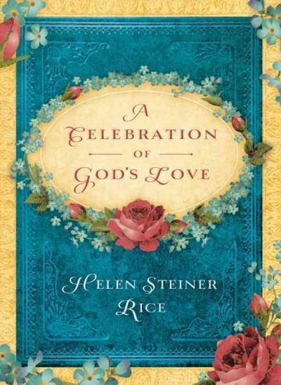 A Celebration of God's Love: A Keepsake Devotional Featuring the Inspirational Poetry of Helen Steiner Rice (Paperback)