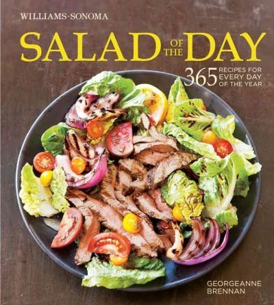 Williams-sonoma Salad of the Day: 365 Recipes for Every Day of the Year (Hardcover)