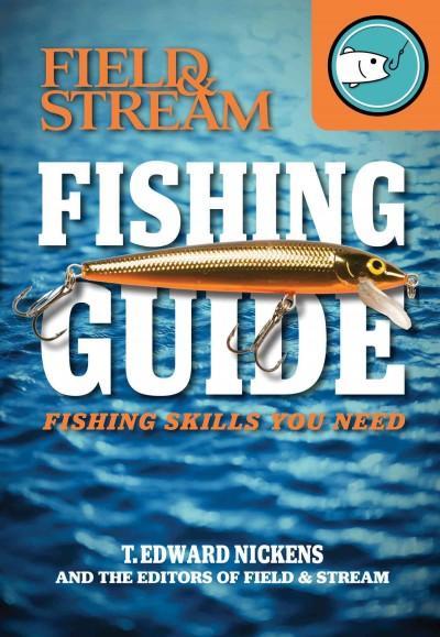 Field & Stream Fishing Guide: Fishing Skills You Need (Paperback)