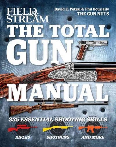 The Total Gun Manual: 335 Essential Shooting Skills (Hardcover)