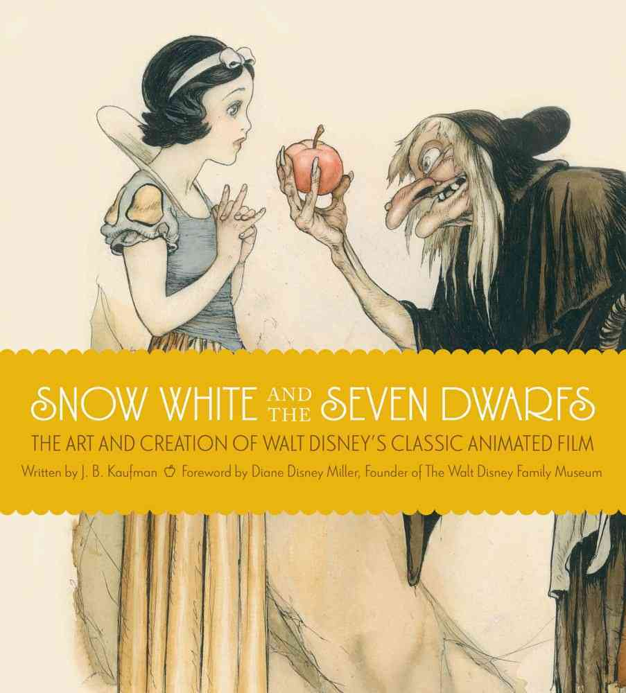 Snow White and the Seven Dwarfs: The Creation of a Classic (Hardcover)