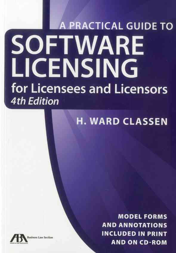 A Practical Guide to Software Licensing: For Licensees and Licensors