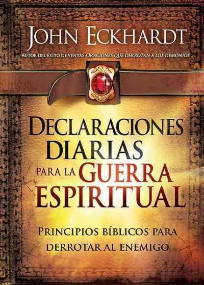 Declaraciones Diarias para la Guerra Espiritual / Daily Declarations for Spiritual Warfare (Paperback)