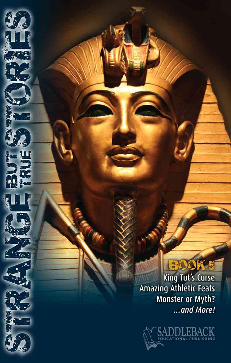Strange But True Stories Book 5: King Tut's Curse, Amazing Athletic Feats, Monster or Myth?... and More! (Paperback)