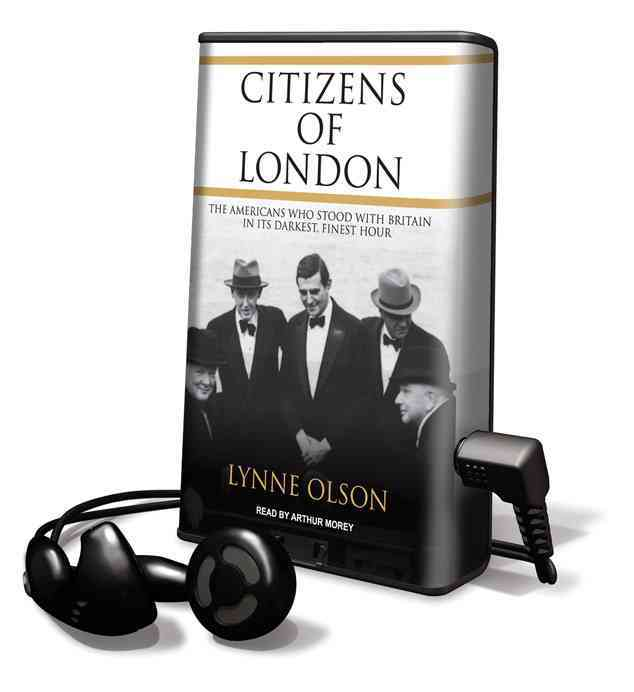 Citizens of London:The Americans Who Stood With Britain in Its Darkest...(UnabrID,ENUMIDged - Pre-recorded digital audio player)