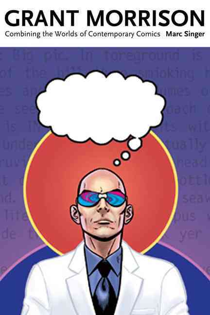 Grant Morrison: Combining the Worlds of Contemporary Comics (Paperback)