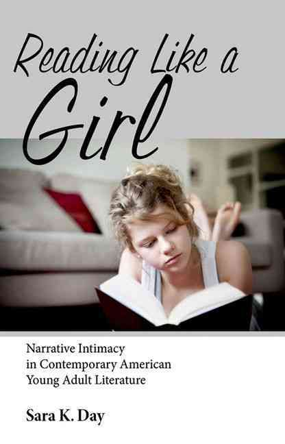 Reading Like a Girl: Narrative Intimacy in Contemporary American Young Adult Literature (Hardcover)