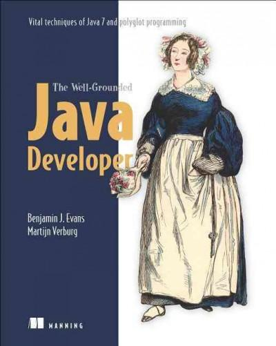 The Well-Grounded Java Developer: Vital Techniques of Java 7 and Polyglot Programming (Paperback)
