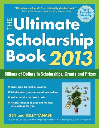 The Ultimate Scholarship Book 2013: Billions of Dollars in Scholarships, Grants and Prizes (Paperback)
