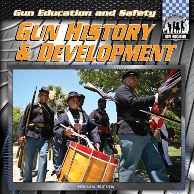 Gun History & Development (Hardcover)