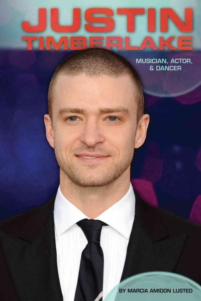 Justin Timberlake: Musician, Actor, & Dancer (Hardcover)