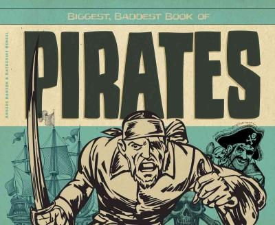 Biggest, Baddest Book of Pirates (Hardcover)