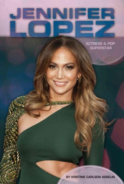 Jennifer Lopez: Actress & Pop Superstar (Hardcover)