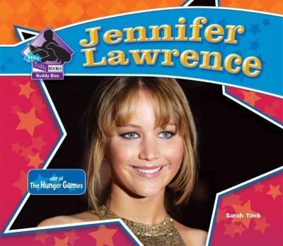 Jennifer Lawrence: Star of the Hunger Games (Hardcover)