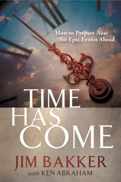 Time Has Come: How to Prepare Now for Epic Events Ahead (Hardcover)