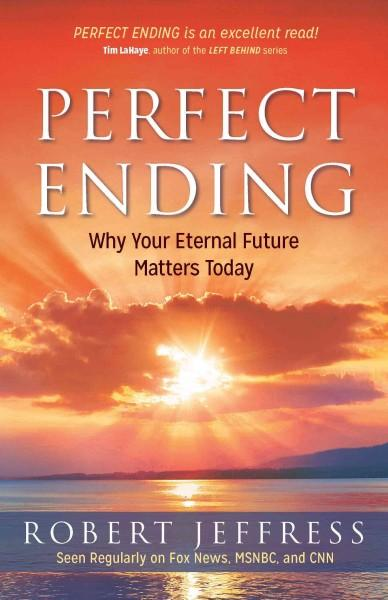 Perfect Ending: Why Your Future Matters Today (Paperback)
