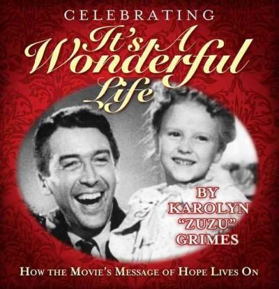 Celebrating It's a Wonderful Life: How the Movie's Message of Hope Lives on (Paperback)