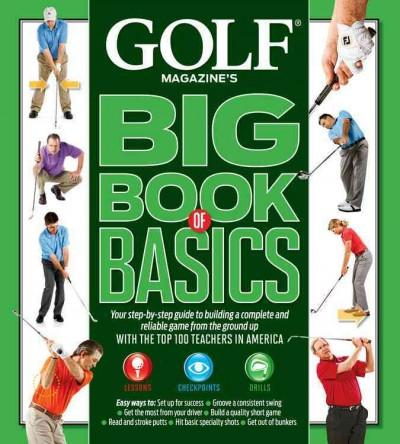 Golf Magazine's Big Book of Basics (Hardcover)