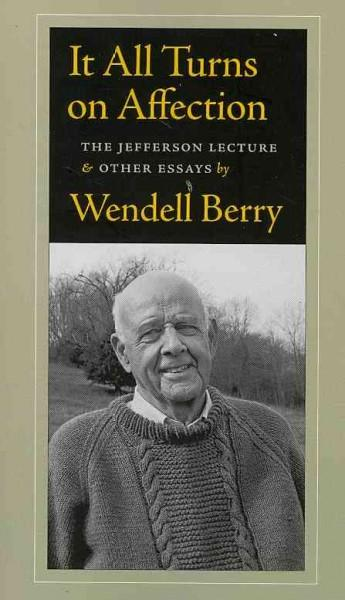 It All Turns on Affection: The Jefferson Lecture & Other Essays (Paperback)
