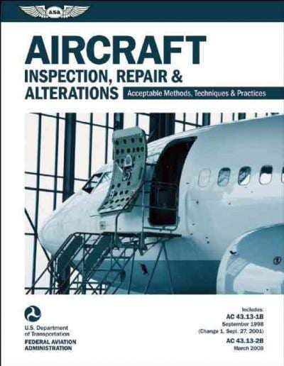 Aircraft Inspection, Repair & Alterations: Acceptable Methods, Techniques, and Practices - Aircraft Inspection an... (Paperback)