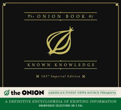 The Onion Book of Known Knowledge: A Definitive Encyclopaedia of Existing Information (CD-Audio)