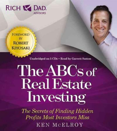 The ABCs of Real Estate Investing: The Secrets of Finding Hidden Profits Most Investors Miss (CD-Audio)