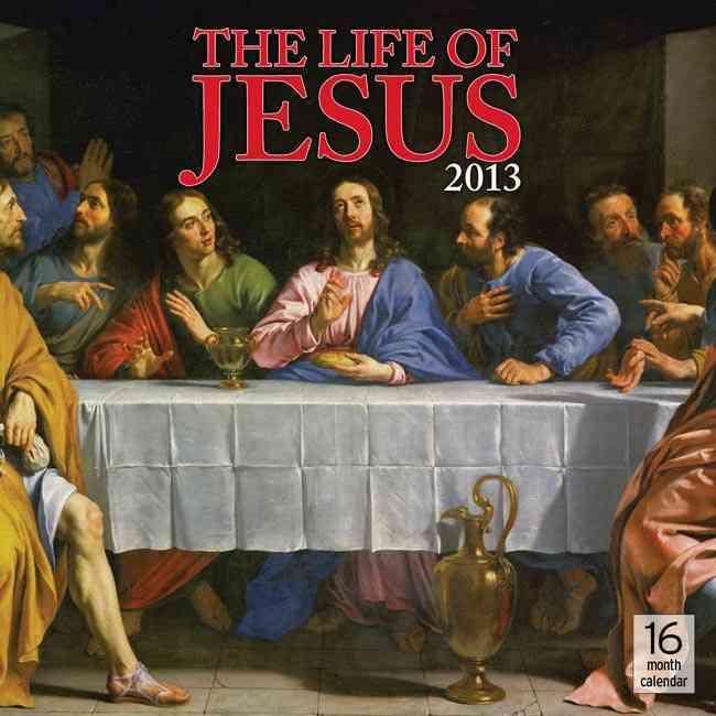 Life of Jesus 2013 Calendar