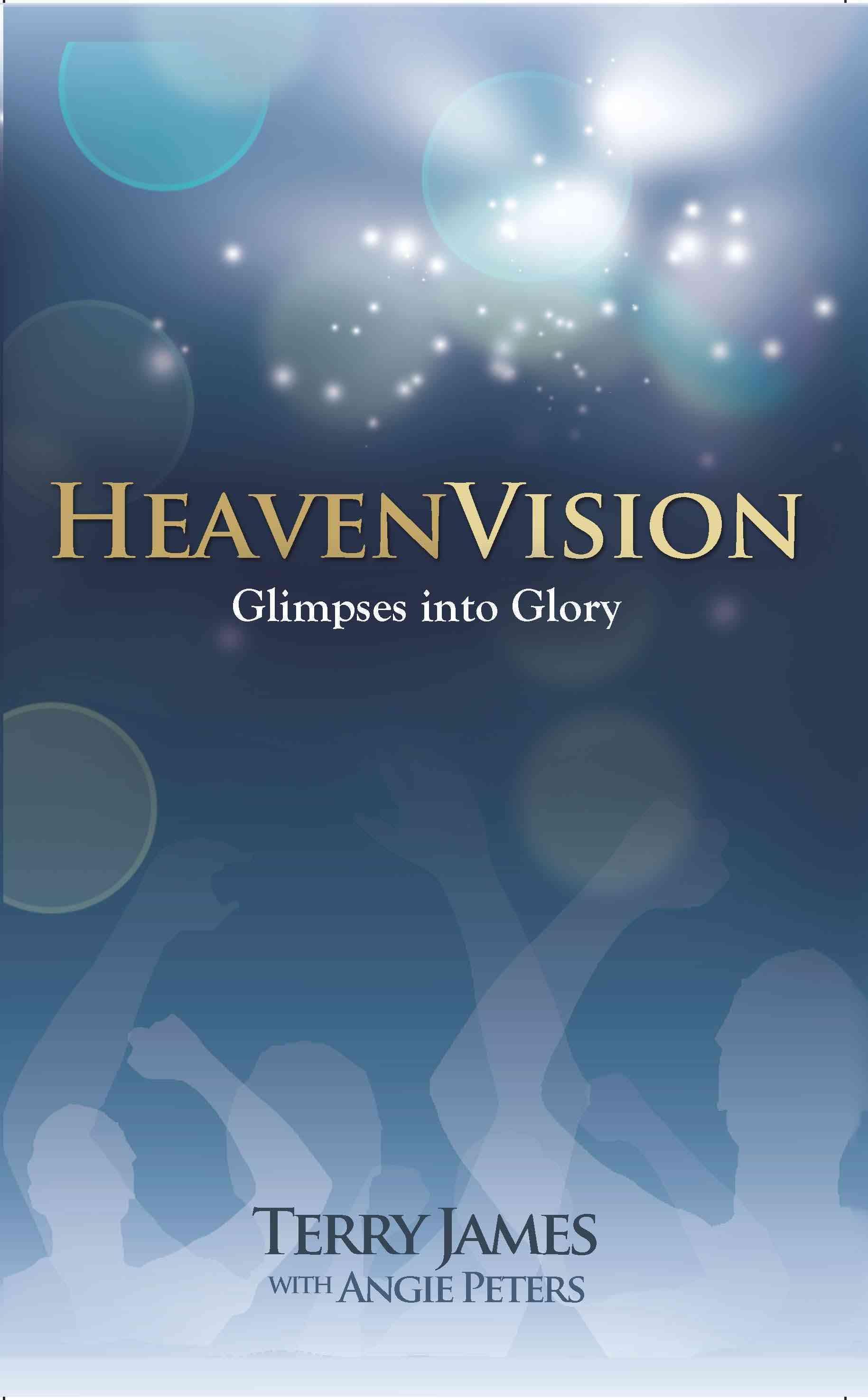 HeavenVision: Glimpses into Glory (Hardcover)
