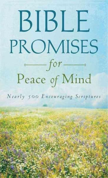 Bible Promises for Peace of Mind: Nearly 500 Encouraging Scriptures (Paperback)