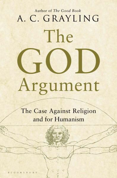 The God Argument: The Case Against Religion and for Humanism (Hardcover)
