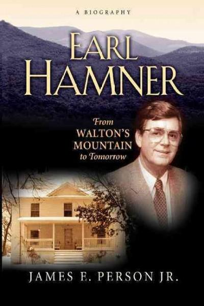 Earl Hamner: From Walton's Mountain to Tomorrow (Paperback)