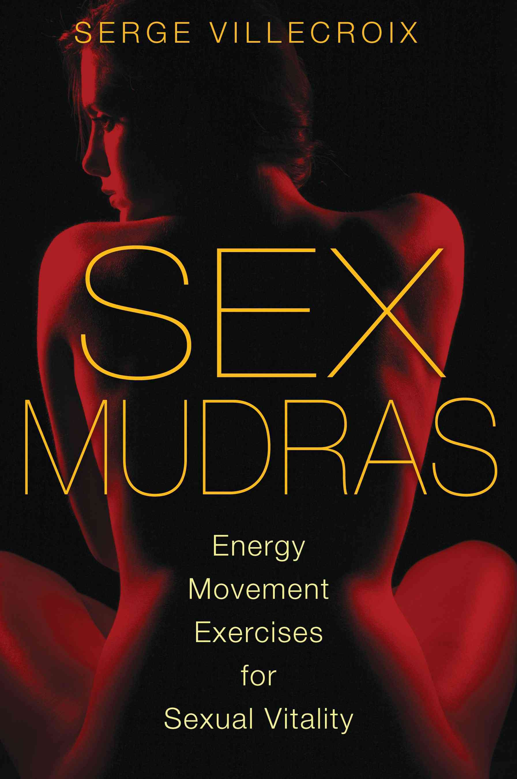 Sex Mudras: Energy Movement Exercises for Sexual Vitality (Paperback)