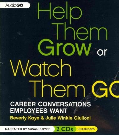 Help Them Grow or Watch Them Go: Career Conversations Employees Want (CD-Audio)