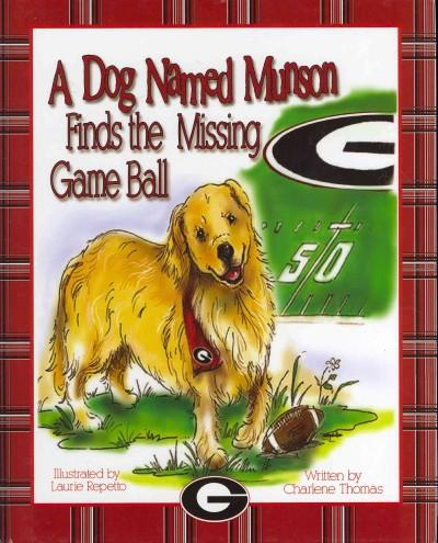 A Dog Named Munson Finds the Missing Game Ball (Hardcover)