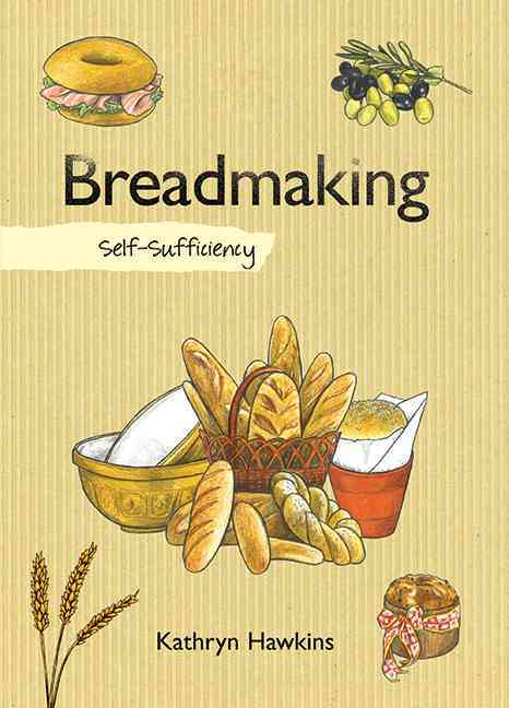 Breadmaking: Self-Sufficiency (Hardcover)