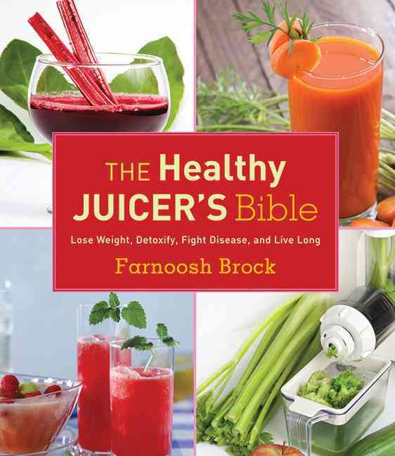 The Healthy Juicer's Bible: Lose Weight, Detoxify, Fight Disease, and Live Long (Hardcover) - Thumbnail 0