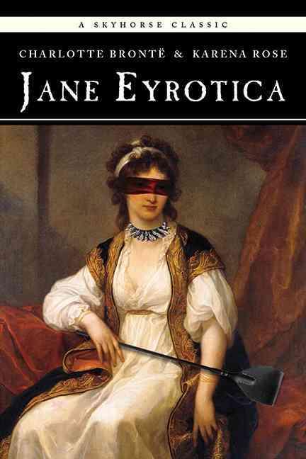 Jane Eyrotica (Paperback)