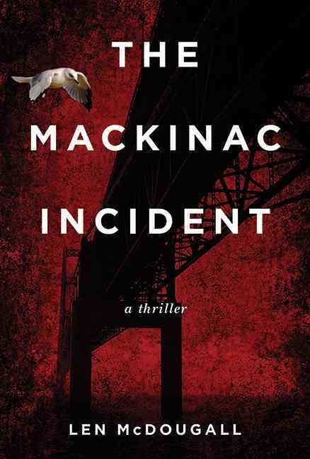 The Mackinac Incident: A Thriller (Hardcover)
