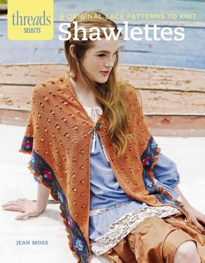 Shawlettes: 6 Oriignal Lace Patterns to Knit (Paperback)